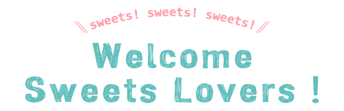 welcome sweets lover